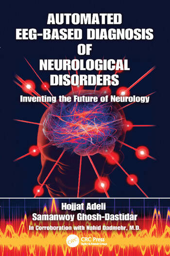 Automated EEG-Based Diagnosis of Neurological Disorders Inventing the Future of Neurology book cover