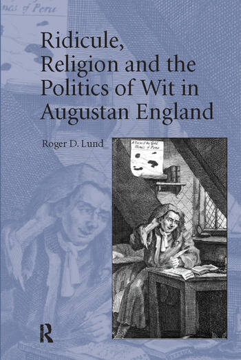 Ridicule, Religion and the Politics of Wit in Augustan England book cover