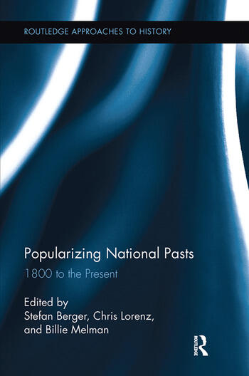 Popularizing National Pasts 1800 to the Present book cover