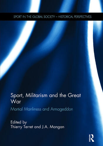 Sport, Militarism and the Great War Martial Manliness and Armageddon book cover
