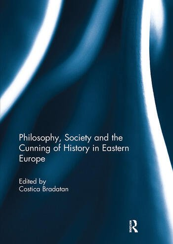 Philosophy, Society and the Cunning of History in Eastern Europe book cover