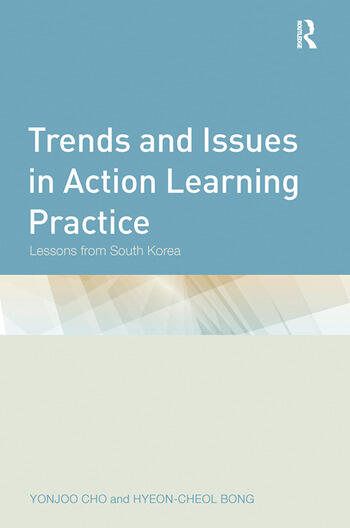 Trends and Issues in Action Learning Practice Lessons from South Korea book cover