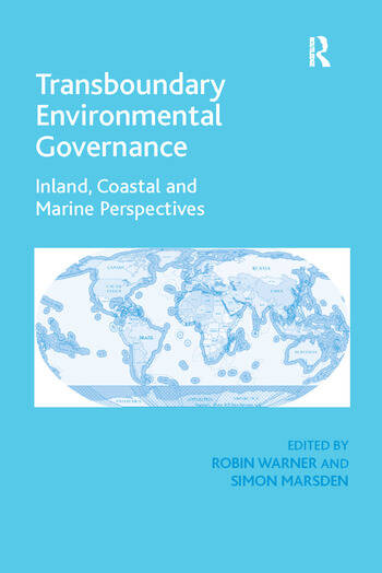 Transboundary Environmental Governance Inland, Coastal and Marine Perspectives book cover