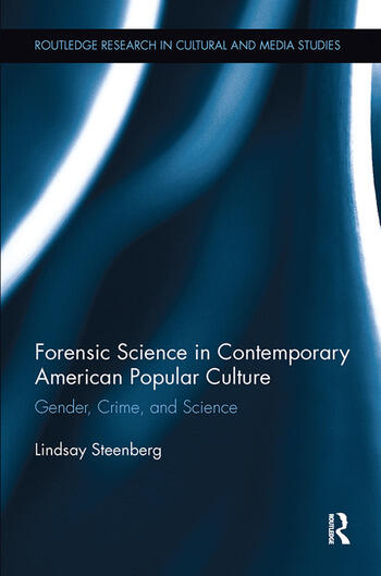 Forensic Science in Contemporary American Popular Culture Gender, Crime, and Science book cover