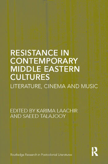 Resistance in Contemporary Middle Eastern Cultures Literature, Cinema and Music book cover