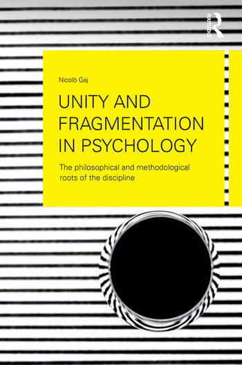 Unity and Fragmentation in Psychology The Philosophical and Methodological Roots of the Discipline book cover