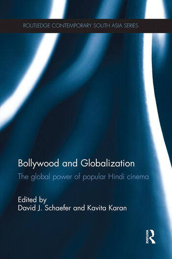 Bollywood and Globalization The Global Power of Popular Hindi Cinema book cover