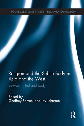 Religion and the Subtle Body in Asia and the West Between Mind and Body book cover