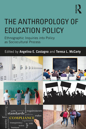 The Anthropology of Education Policy Ethnographic Inquiries into Policy as Sociocultural Process book cover