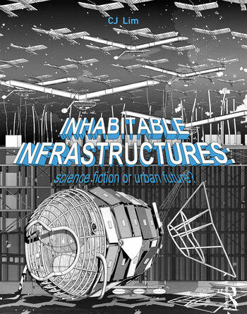 Inhabitable Infrastructures Science fiction or urban future? book cover