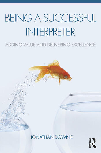 Being a Successful Interpreter Adding Value and Delivering Excellence book cover