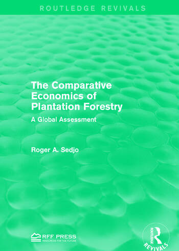 The Comparative Economics of Plantation Forestry A Global Assessment book cover