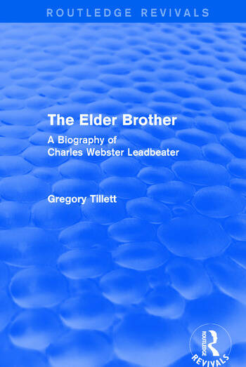 The Elder Brother A Biography of Charles Webster Leadbeater book cover