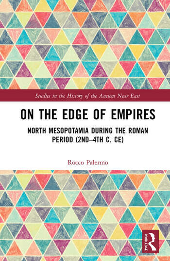 On the Edge of Empires North Mesopotamia During the Roman Period (2nd – 4th c. CE) book cover
