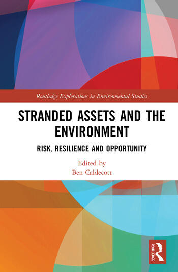 Stranded Assets and the Environment Risk, Resilience and Opportunity book cover