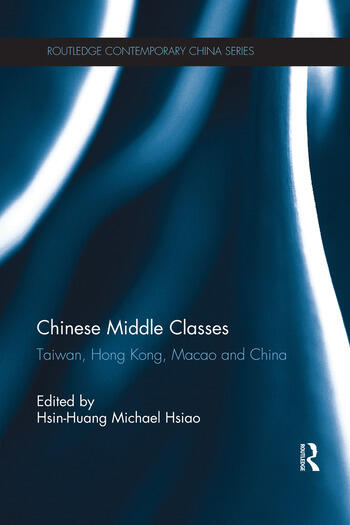 Chinese Middle Classes Taiwan, Hong Kong, Macao, and China book cover