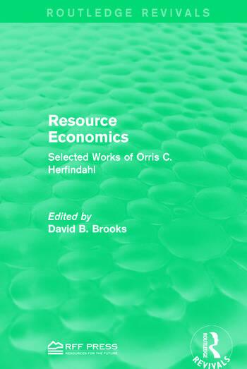 Resource Economics Selected Works of Orris C. Herfindahl book cover