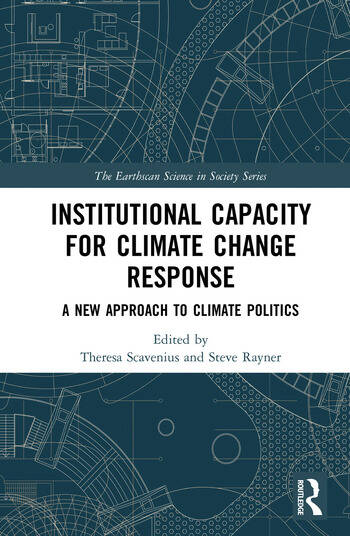 Institutional Capacity for Climate Change Response A New Approach to Climate Politics book cover