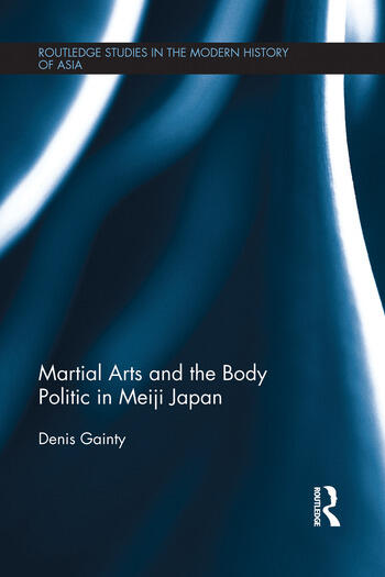 Martial Arts and the Body Politic in Meiji Japan book cover