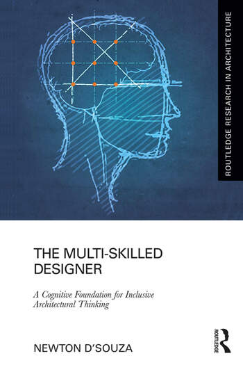 The Multi-Skilled Designer A Cognitive Foundation for Inclusive Architectural Thinking book cover