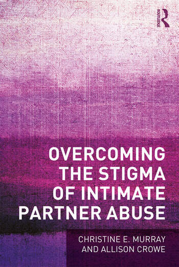 Overcoming the Stigma of Intimate Partner Abuse book cover