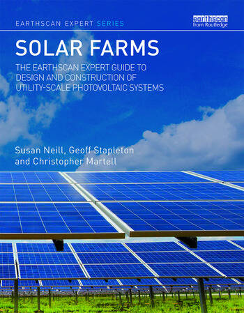 Solar Farms The Earthscan Expert Guide to Design and Construction of Utility-scale Photovoltaic Systems book cover