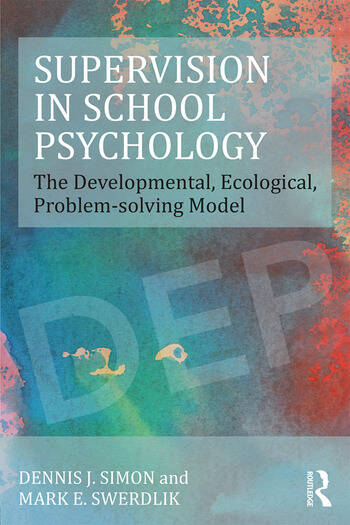 Supervision in School Psychology The Developmental, Ecological, Problem-solving Model book cover