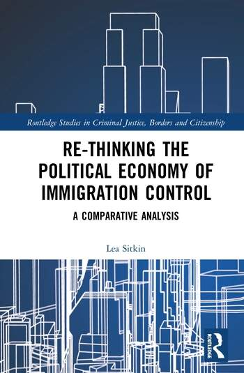 Re-thinking the Political Economy of Immigration Control A Comparative Analysis book cover