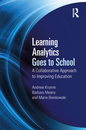Learning Analytics Goes to School A Collaborative Approach to Improving Education book cover