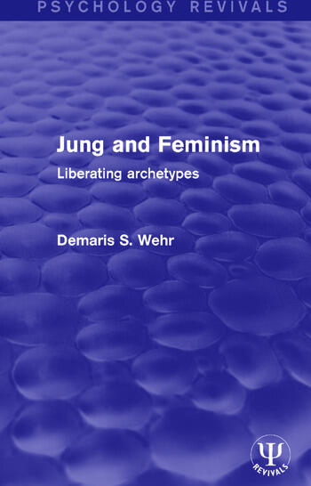 Jung and Feminism Liberating Archetypes book cover