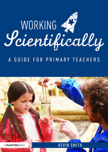 Working Scientifically A guide for primary science teachers book cover