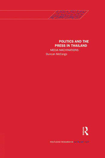 Politics and the Press in Thailand Media Machinations book cover