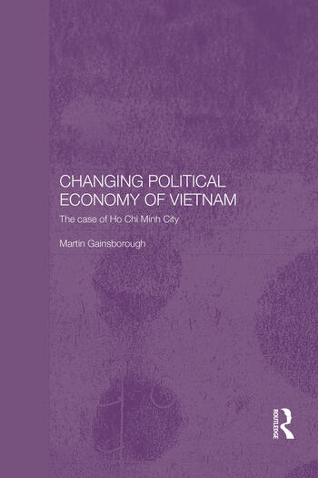 Changing Political Economy of Vietnam The Case of Ho Chi Minh City book cover