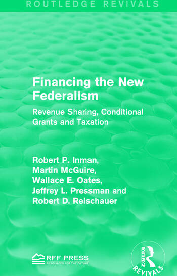 Financing the New Federalism Revenue Sharing, Conditional Grants and Taxation book cover