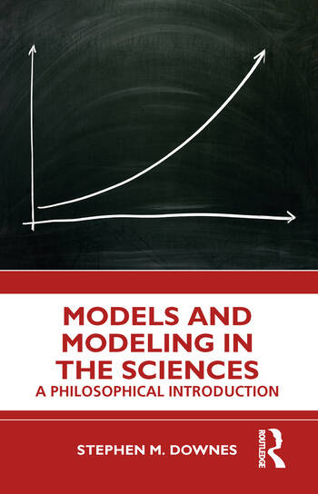 Models and Modelling in the Sciences A Philosophical Introduction book cover
