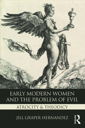 Early Modern Women and the Problem of Evil Atrocity & Theodicy book cover