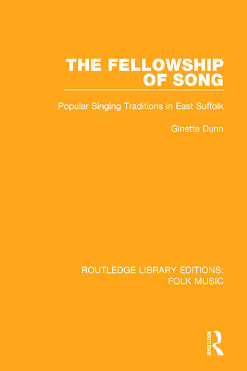 The Fellowship of Song Popular Singing Traditions in East Suffolk book cover