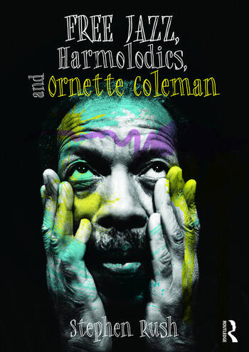 Free Jazz, Harmolodics, and Ornette Coleman book cover