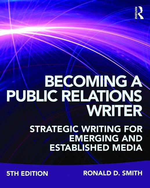 Becoming a Public Relations Writer Strategic Writing for Emerging and Established Media book cover
