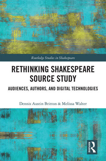 Rethinking Shakespeare Source Study Audiences, Authors, and Digital Technologies book cover