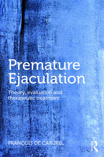 Premature Ejaculation Theory, Evaluation and Therapeutic Treatment book cover