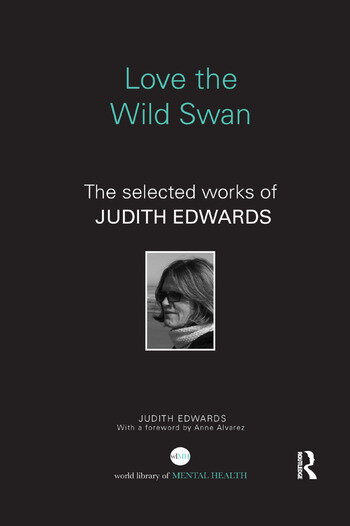 Love the Wild Swan The selected works of Judith Edwards book cover