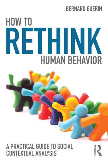 How to Rethink Human Behavior A Practical Guide to Social Contextual Analysis book cover
