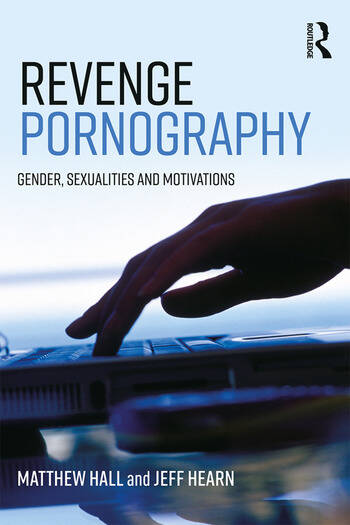 Revenge Pornography Gender, Sexuality and Motivations book cover