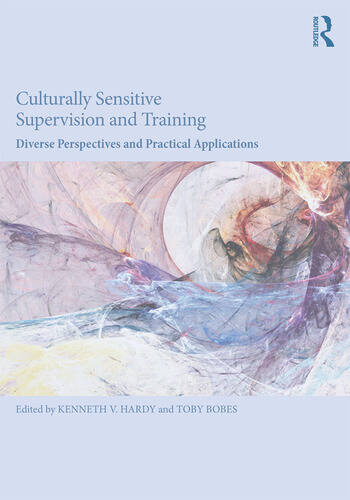 Culturally Sensitive Supervision and Training Diverse Perspectives and Practical Applications book cover