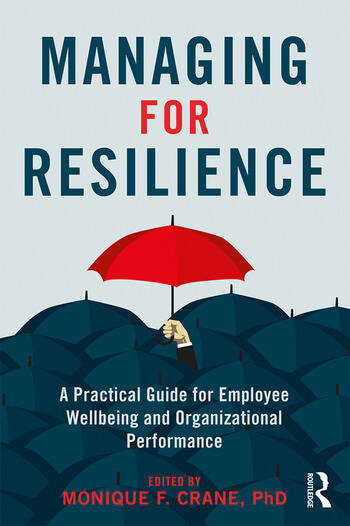 Managing for Resilience A Practical Guide for Employee Wellbeing and Organizational Performance book cover