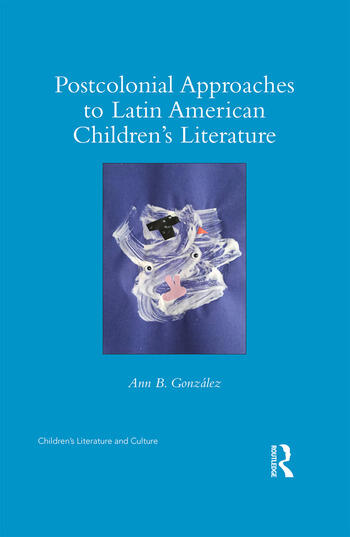 Postcolonial Approaches to Latin American Children's Literature book cover