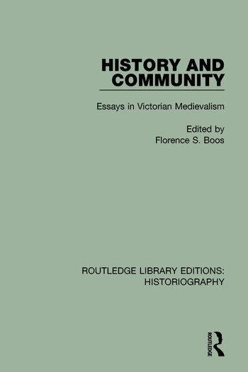 history and community essays in victorian medievalism hardback  history and community essays in victorian medievalism hardback routledge