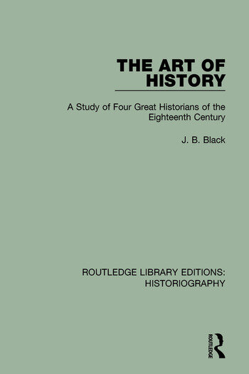 The Art of History A Study of Four Great Historians of the Eighteenth Century book cover