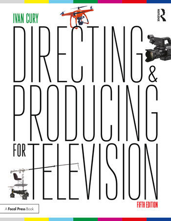 Directing and Producing for Television A Format Approach book cover